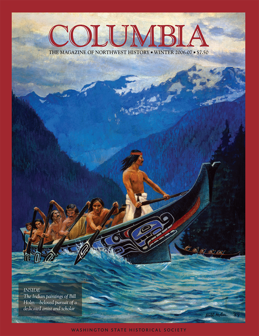 COLUMBIA: Winter 2006–07 – Vol. 20, No. 4 - Washington State Historical Society