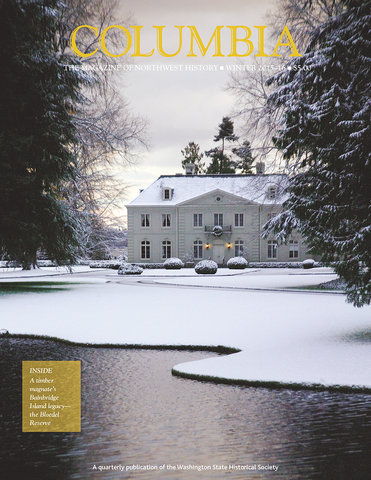 COLUMBIA: Winter 2015–16 – Vol. 29, No. 4 - Washington State Historical Society