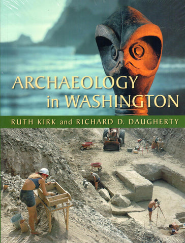 Archaeology in Washington, By Ruth Kirk and Richard D. Daugherty - Washington State Historical Society
