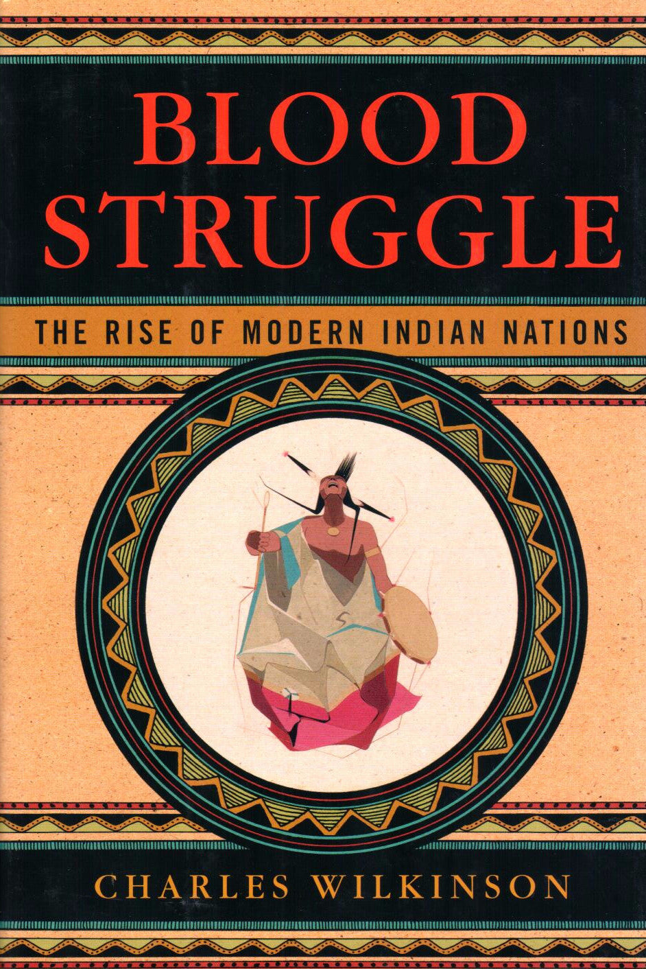 Blood Struggle: the Rise of Modern Indian Nations, by Charles Wilkinson - Washington State Historical Society