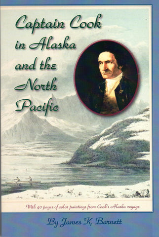 Captain Cook in Alaska and the North Pacific by James K. Barnett - Washington State Historical Society