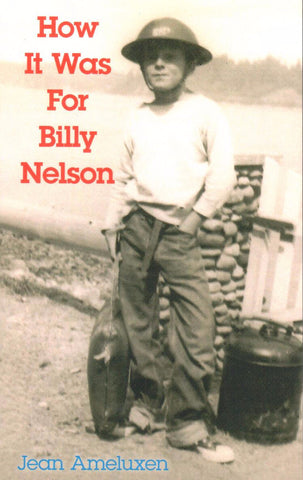 How It Was For Billy Nelson, by Jean Ameluxen - Washington State Historical Society