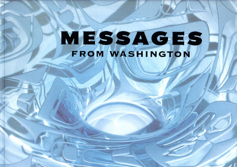 Messages from Washington, Edited by Janice W. Kennedy - Washington State Historical Society