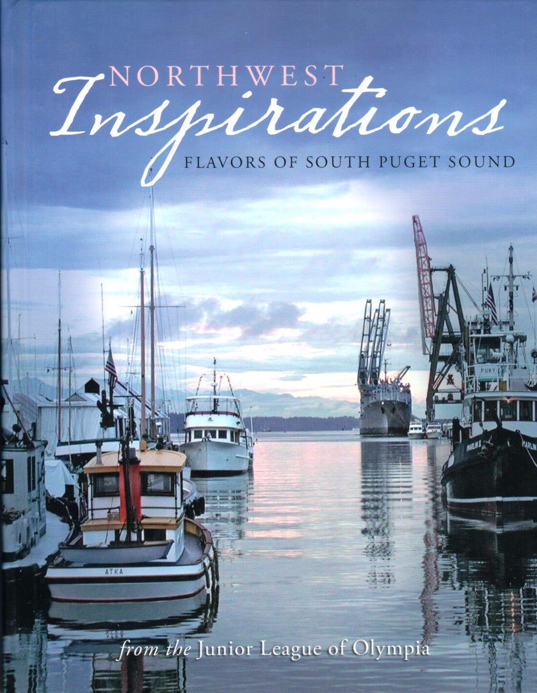 Northwest Inspirations; Flavors of South Puget Sound, from the Junior League of Olympia - Washington State Historical Society
