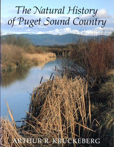 The Natural History of Puget Sound Country, by Arthur R. Kruckeberg - Washington State Historical Society