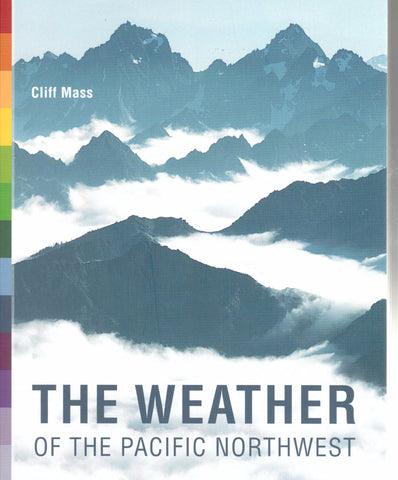 The Weather of the Pacific Northwest by Cliff Mass - Washington State Historical Society