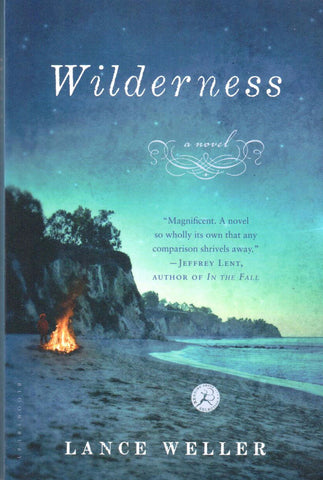 Wilderness; A Novel, by Lance Weller - Washington State Historical Society