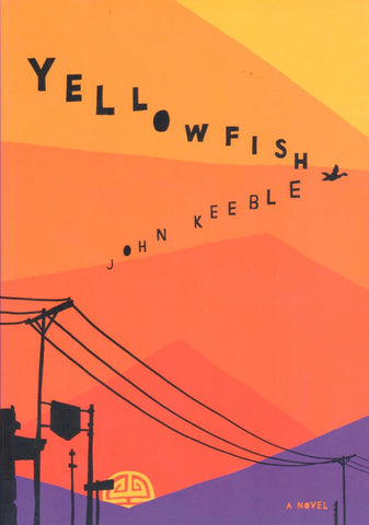 Yellowfish, a novel by John Keeble - Washington State Historical Society