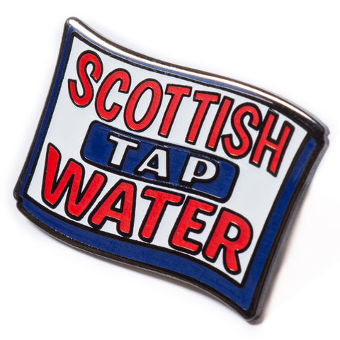Scottish Tap Water Pin