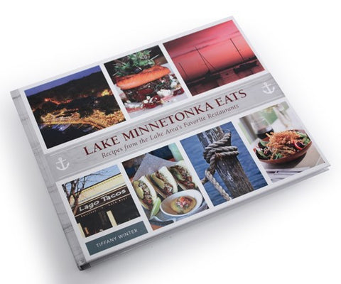 Lake Minnetonka Eats Cookbook of Restaurant Recipes