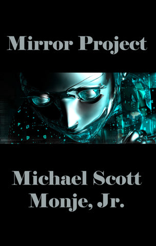 Mirror Project by Michael Scott Monje Jr.
