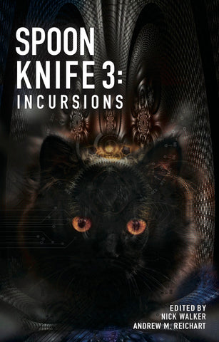 Spoon Knife 3: Incursions