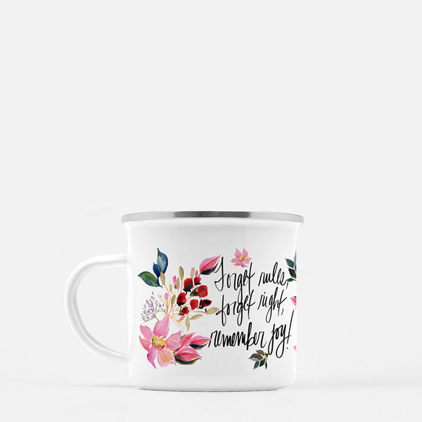 Watercolor Dahlia Coffee Mug - Forget Rules, Forget Right, Remember Joy