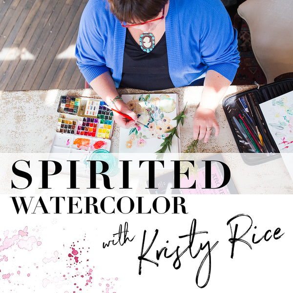 Spirited Watercolor LIVE Zoom Workshop with Kristy Rice