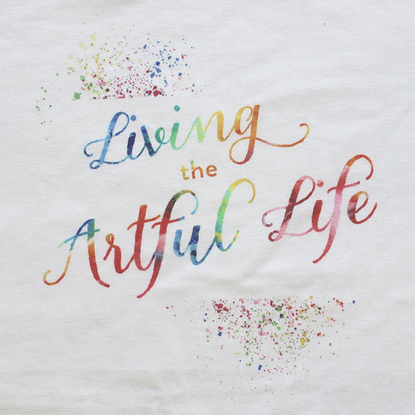 Living the Artful Life T-Shirt