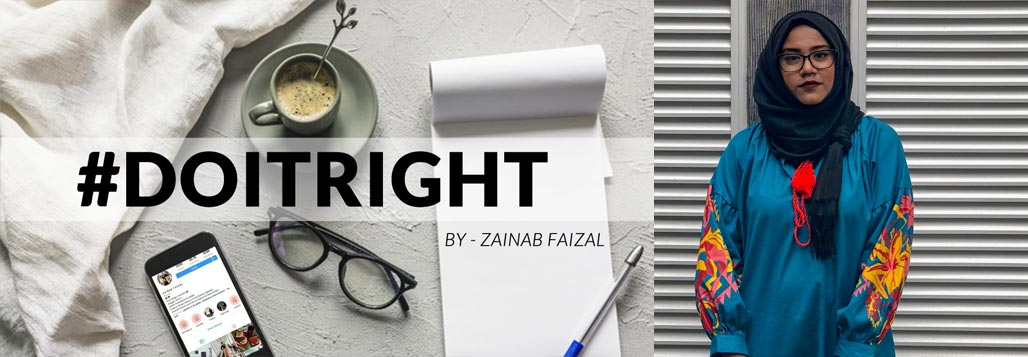 #DoItRight By - Zainab Faizal