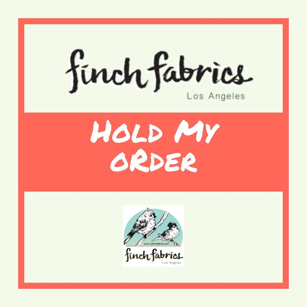 Hold My Order- LA Finch