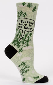 I Fucking Love It Out Here (Woods) Crew Socks