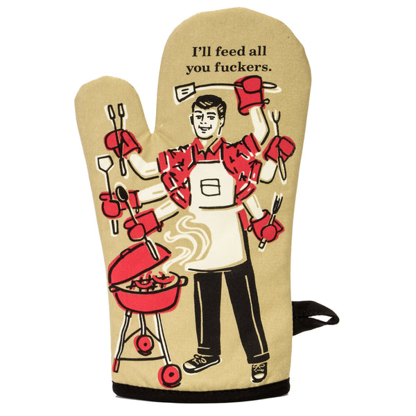 I'll feed all you fuckers - Oven Mitt - BlueQ - Design Withdrawals