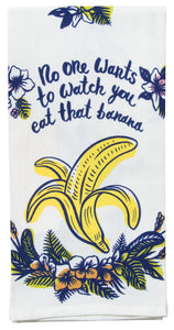 Eat The Banana - Tea Towel