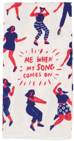 Me When My Song Comes On - Tea Towel