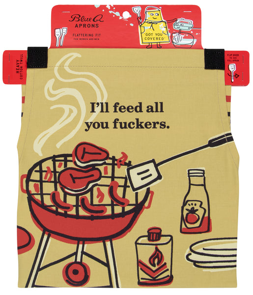 Feed All You Fuckers Apron