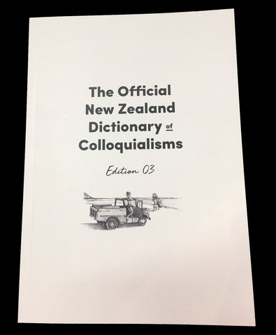 The Official New Zealand Dictionary of Colloquialisms - Design Withdrawals - Design Withdrawals