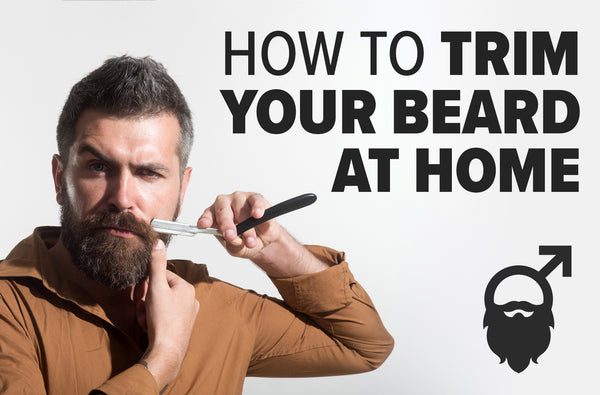 How to Trim a Beard: Maintaining Your Beard At Home