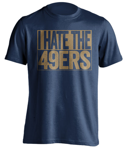 i hate the 49ers st louis rams blue shirt