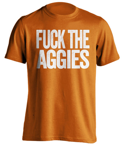 FUCK THE AGGIES Texas Longhorns orange Shirt