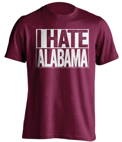 I Hate Alabama Mississippi State Bulldogs maroon TShirt