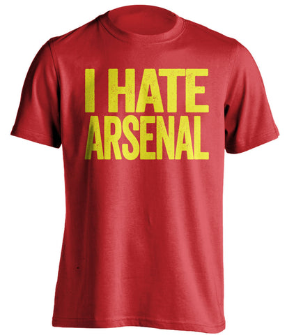 I Hate Arsenal Manchester United FC red Shirt