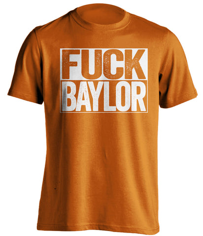 FUCK BAYLOR Texas Longhorns orange TShirt
