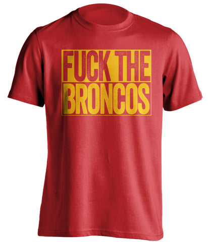 FUCK THE BRONCOS Kansas City Chiefs red TShirt