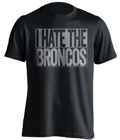 i hate the broncos oakland raiders black shirt