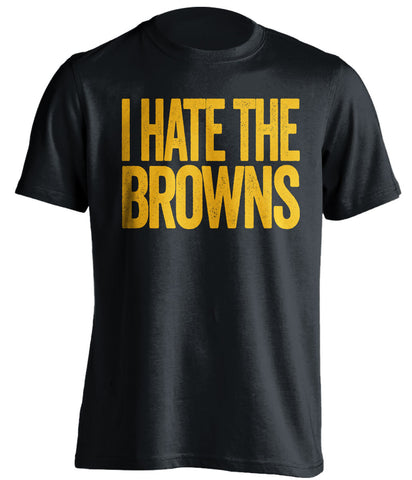 i hate the browns pittsburgh steelers black tshirt