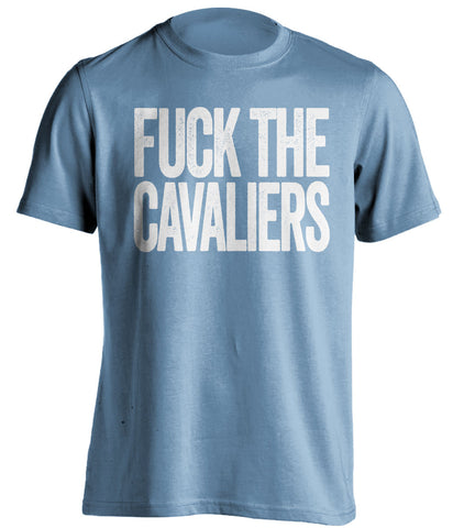 fuck the cavaliers unc tarheels blue tshirt