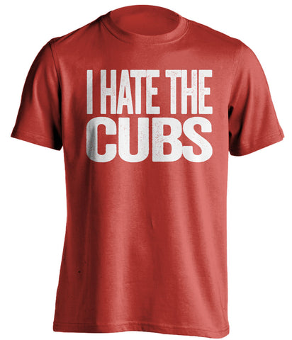 i hate the cubs st louis cardinals red tshirt