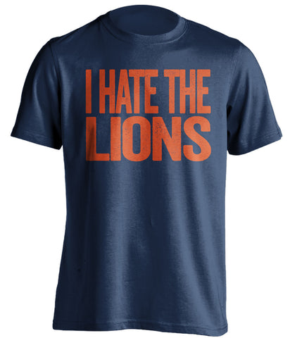 i hate the lions chicago bears blue tshirt