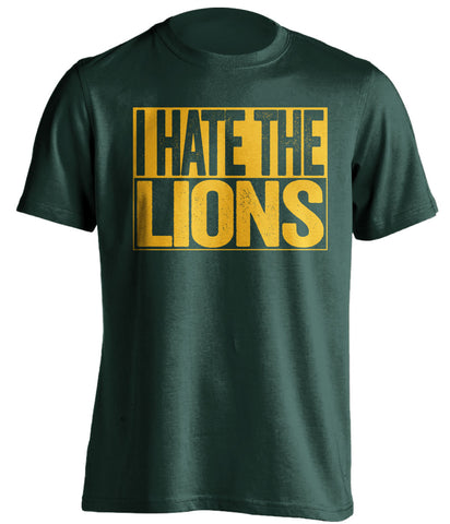 i hate the lions green bay packers green shirt