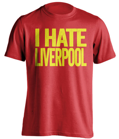 I Hate Liverpool Manchester United FC red Shirt