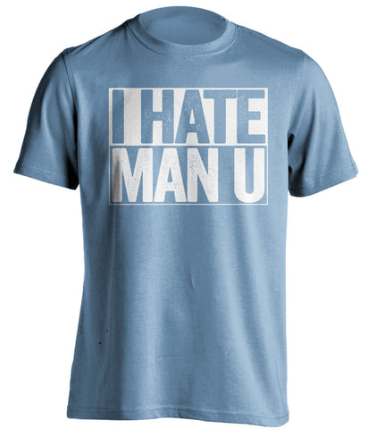 I Hate Man U Manchester City FC blue TShirt