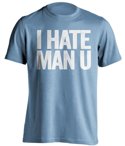 I Hate Man U - Manchester City FC Shirt - Text ver - Beef Shirts f9a136e84f0f