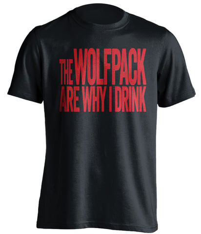 The Wolfpack Are Why I Drink NC State Wolfpack black Shirt