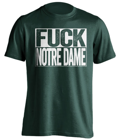fuck notre dame michigan state spartans green shirt