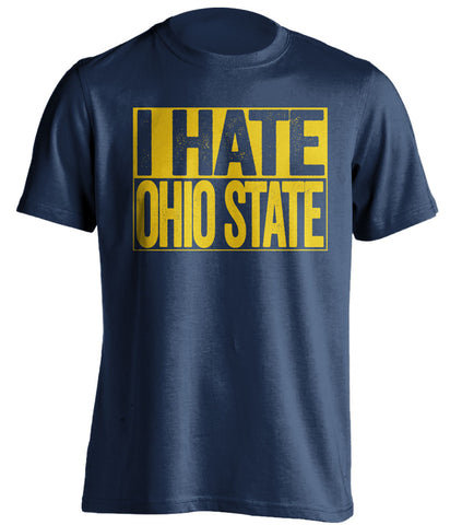 I Hate Ohio State Michigan Wolverines blue TShirt