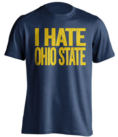 I Hate Ohio State Michigan Wolverines blue Shirt