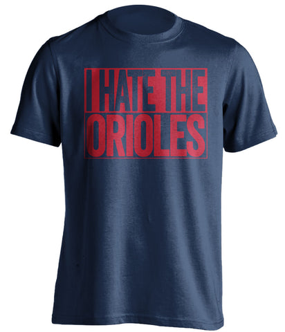 i hate the orioles boston red sox blue shirt