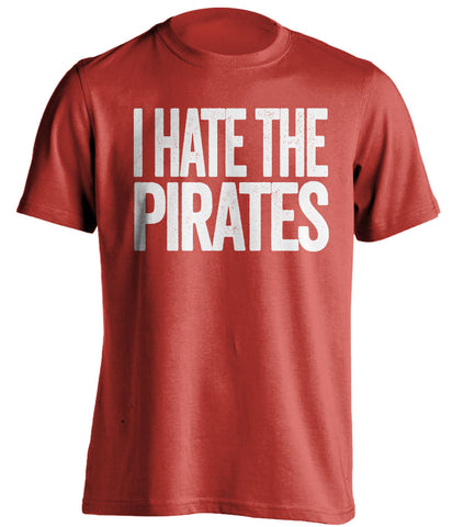 i hate the pirates cincinnati reds red tshirt