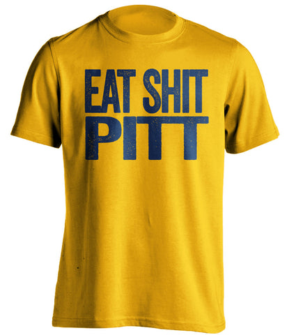 eat shit pitt west virginia mountaineers gold tshirt